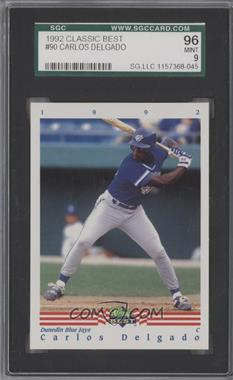 1992 Classic Best Minor League #90 - Carlos Delgado [SGC 96]