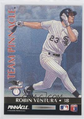 1992 Pinnacle - Team Pinnacle #6 - Robin Ventura, Matt Williams