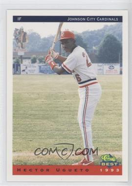 1993 Classic Best Johnson City Cardinals #26 - Hector Ugueto
