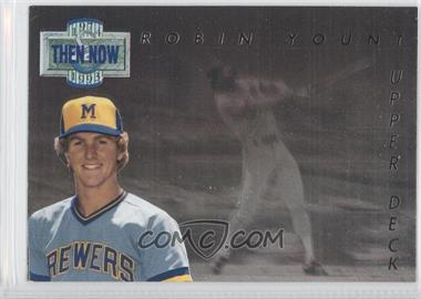 1993 Upper Deck Then & Now #TN15 - Robin Yount