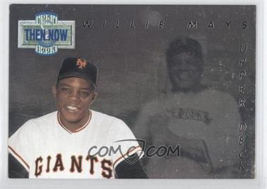 1993 Upper Deck Then & Now #TN18 - Willie Mays