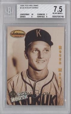 1994 Ted Williams Card Company #139 - Roger Maris [BGS 7.5]