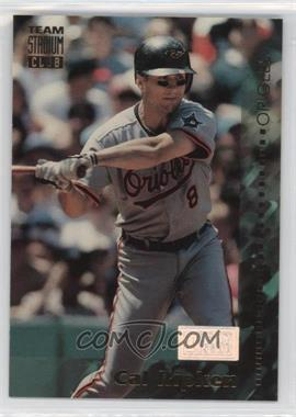 1994 Topps Team Stadium Club 1st Day Issue #271 - Cal Ripken Jr.