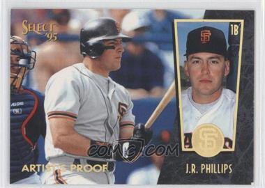 1995 Select - [Base] - Artist's Proof #82 - J.R. Phillips