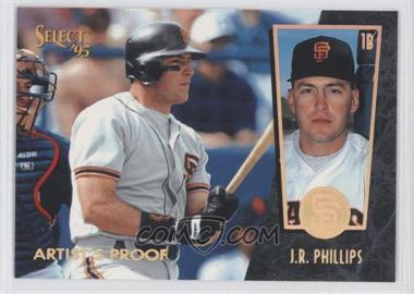 1995 Select Artist's Proof #82 - J.R. Phillips