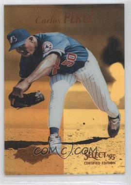 1995 Select Certified Edition - [Base] - Gold Mirror #92 - Carlos Perez