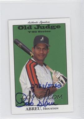1995 Signature Rookies Old Judge T-95 Minis Autographs [Autographed] #1 - Bobby Abreu /5750