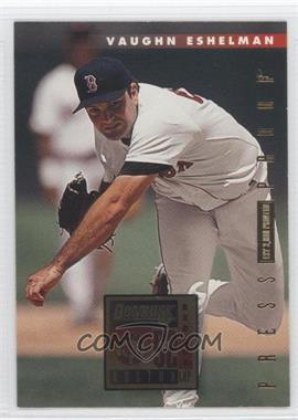 1996 Donruss - [Base] - Press Proof #29 - Vaughn Eshelman /2000