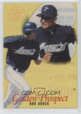 1996 Fleer Ultra Golden Prospect Gold Medallion Edition #1 - Bobby Abreu