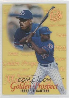 1996 Fleer Ultra Golden Prospect Gold Medallion Edition #2 - Israel Alcantara