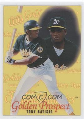 1996 Fleer Ultra Golden Prospects #3 - Tony Batista