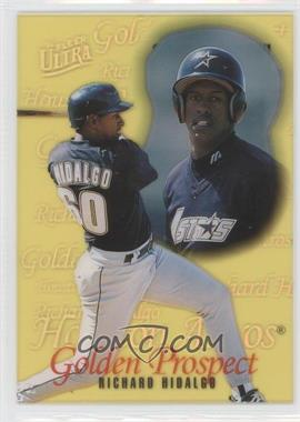 1996 Fleer Ultra Golden Prospects #8 - Richard Hidalgo