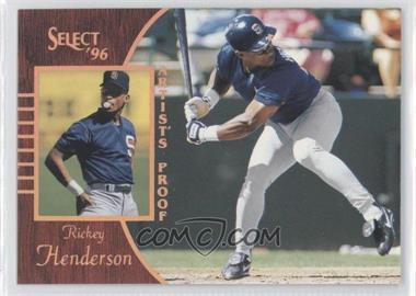 1996 Select Artist's Proof #108 - Rickey Henderson