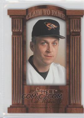 1996 Select Claim to Fame #1 - Cal Ripken Jr. /2100