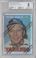 Mickey Mantle (1967 Topps) [BGS8]