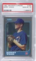 Kerry Wood [PSA 10]