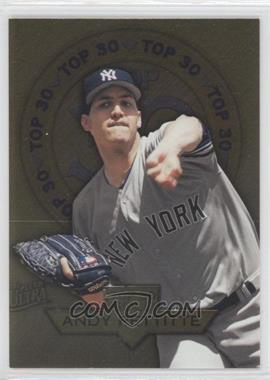 1997 Fleer Ultra - Top 30 - Gold #15 - Andy Pettitte