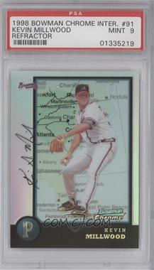 1998 Bowman Chrome International Refractor #91 - Kevin Millwood [PSA 9]