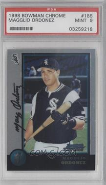 1998 Bowman Chrome #185 - Magglio Ordonez [PSA 9]
