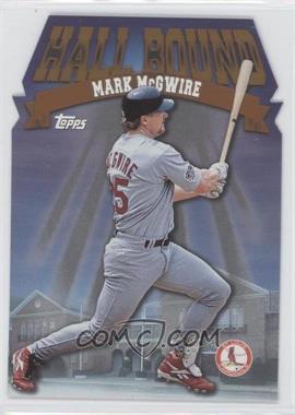 1998 Topps - Hall Bound #HB11 - Mark McGwire