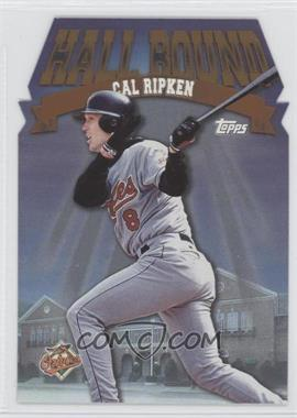 1998 Topps - Hall Bound #HB6 - Cal Ripken Jr.