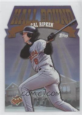 1998 Topps - Hall Bound #HB6 - Cal Ripken Jr.