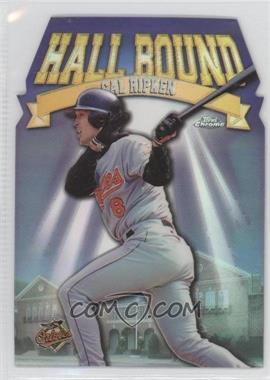 1998 Topps Chrome Hall Bound Refractor #HB6 - Cal Ripken Jr.