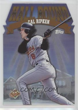 1998 Topps Hall Bound #HB6 - Cal Ripken Jr.