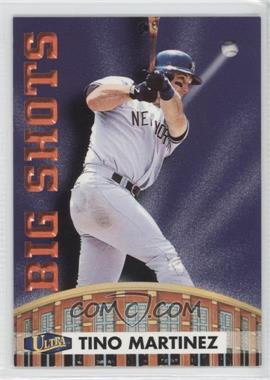 1998 Ultra Big Shots #13BS - Tino Martinez