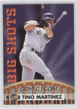 1998 Ultra Big Shots #13BS - Tino Martinez