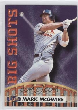 1998 Ultra Big Shots #7BS - Mark McGwire