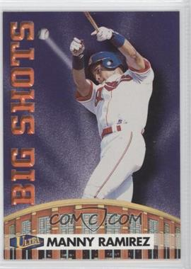 1998 Ultra Big Shots #9BS - Manny Ramirez