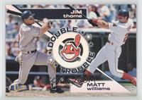 Jim Thome, Matt Williams