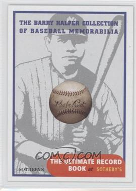 1999 Barry Halper Collection of Baseball Memorabilia Sotheby's - [Base] #1 - Babe Ruth