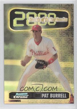 1999 Bowman Chrome [???] #ROY2 - Pat Burrell