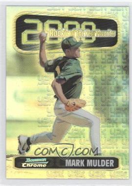 1999 Bowman Chrome [???] #ROY7 - Mark Mulder