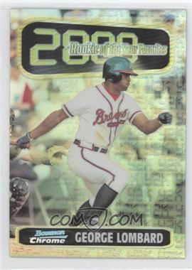 1999 Bowman Chrome Rookie of the Year Favorites Refractors #ROY9 - George Lombard