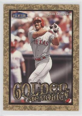 1999 Fleer Tradition Golden Memories #5GM - Juan Gonzalez