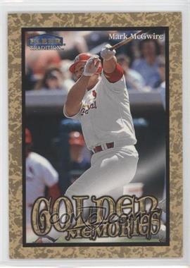 1999 Fleer Tradition Golden Memories #9GM - Mark McGwire