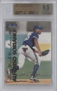 1999 Fleer Tradition Update #U-5 - Alfonso Soriano [BGS 9.5]
