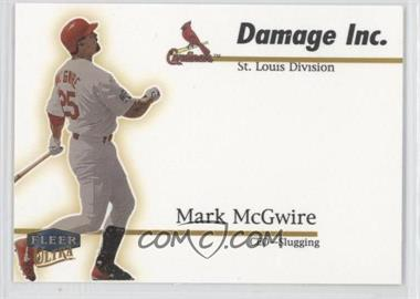 1999 Fleer Ultra - Damage Inc. #10 DI - Mark McGwire