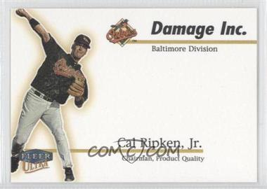 1999 Fleer Ultra Damage Inc. #3 DI - Cal Ripken Jr.