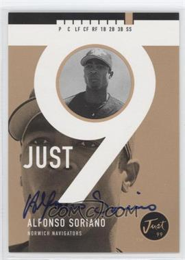 1999 Just Minors - Just 9 - Autographs [Autographed] #ALSO - Alfonso Soriano /100
