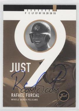 1999 Just Minors Just 9 Autograph [Autographed] #N/A - Rafael Furcal /100