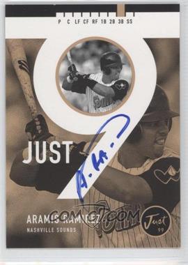 1999 Just Minors Just 9 Autographs [Autographed] #N/A - Aramis Ramirez /100