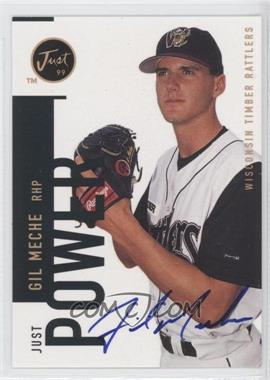 1999 Just Minors Just Power Autographs [Autographed] #N/A - Gil Meche /100