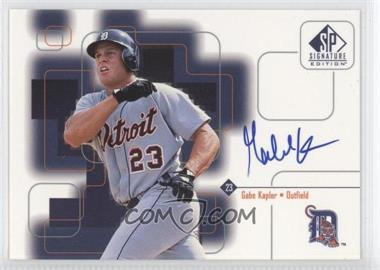 1999 SP Signature Edition Autographs #GK - Gabe Kapler