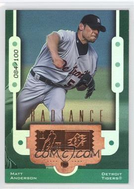 1999 SPx Radiance #91 - Matt Anderson /100