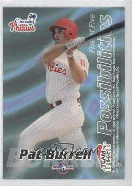 1999 Team Best Possibilities #N/A - Pat Burrell
