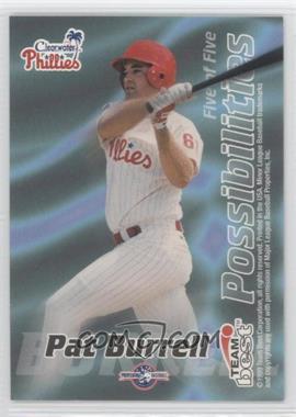 1999 Team Best Possibilities #N/A - Pat Burrell